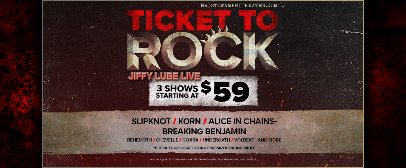 2019 Ticket To Rock Tickets (Includes All Performances) at Jiffy Lube Live